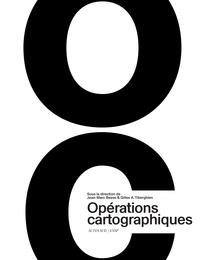 Jean-Marc Besse et Gilles A. Tiberghien - Opérations cartographiques.