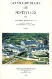 Jean-Marc Bienvenu - Grand cartulaire de Fontevraud - Tome 1.