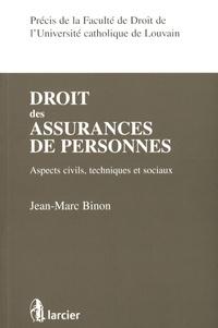 Jean-Marc Binon - Droit des assurances de personnes - Aspects civils, techniques et sociaux.