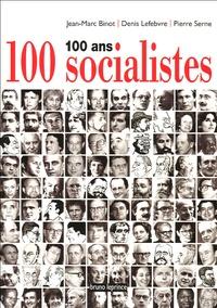 Jean-Marc Binot et Denis Lefebvre - 100 ans 100 socialistes.