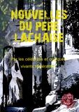 Jean-Marc Blancherie - Nouvelles du Père Lachaise - Par les célébrités et quelques vivants téméraires.