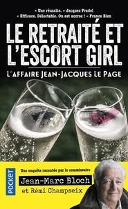 Jean-Marc Bloch et Rémi Champseix - Le retraité et l'escort-girl - L'affaire Jean-Jacques Le Page.