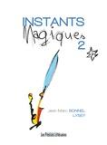 Jean-Marc Bonnel - Instants magiques - Tome 2.
