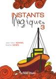Jean-Marc Bonnel et Sophie Genès - Instants magiques - Volume 3.
