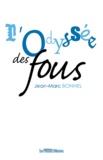 Jean-Marc Bonnel - L'Odyssée des fous.