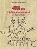 Jean-Marc Bonnet-Bidaud - 4000 ans d'astronomie chinoise - Les officiers célestes.