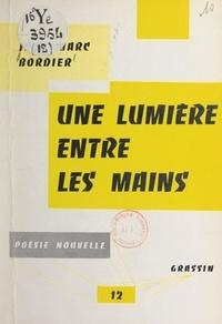Jean-Marc Bordier et Jean Poilvet le Guenn - Une lumière entre les mains.