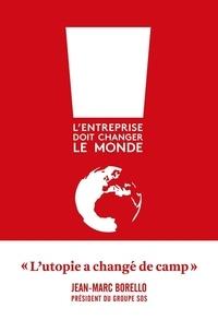 Jean-Marc Borello - L'entreprise doit changer le monde.