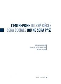 Jean-Marc Borello et François Bottolier-Depois - L'entreprise du XXIe siècle sera sociale (ou ne sera pas).