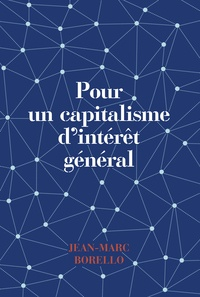 Jean-Marc Borello - Pour un capitalisme d'intérêt général.