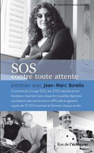 Jean-Marc Borello - SOS contre toute attente.