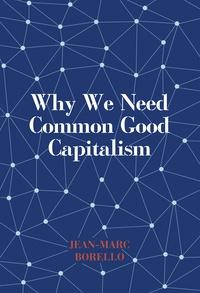 Jean-Marc Borello - Why we need common good capitalism.