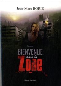 Jean-Marc Borie - Bienvenue dans la Zone - Science-fiction réaliste.