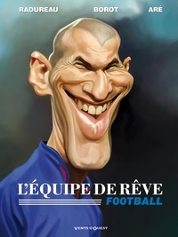 Jean-Marc Borot et  Aré - L'équipe de rêve - Football.