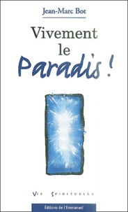 Jean-Marc Bot - Vivement le paradis !.
