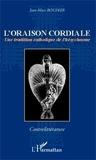 Jean-Marc Boudier - L'oraison cordiale - Une tradition catholique de l'hésychasme.