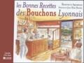 Jean-Marc Boudou et Evelyne Boudou - Les Bonnes Recettes des Bouchons Lyonnais.