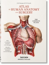 Jean-Marc Bourgery et Nicolas-Henri Jacob - The Complete Atlas of Human Anatomy and Surgery.