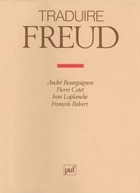 Jean-Marc Bourguignon et Jean Laplanche - Traduire Freud.