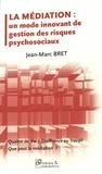 Jean-Marc Bret - La médiation : un mode innovant de gestion des risques psychosociaux.