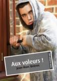 Jean-Marc Brières - Aux voleurs ! (érotique gay).