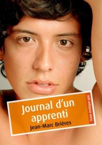 Jean-Marc Brières - Journal d'un apprenti (érotique gay).