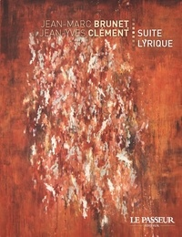 Jean-Marc Brunet et Jean-Yves Clément - Suite lyrique.