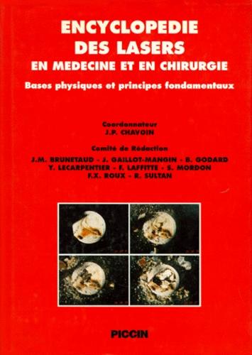 Jean-Marc Brunetaud et  Collectif - Encyclopédie des lasers en médecine et en chirurgie - Bases physiques et principes fondamentaux.