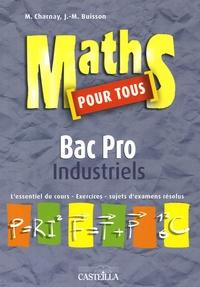 Jean-Marc Buisson et Marc Charnay - Maths pour tous Bac Pro industriels.