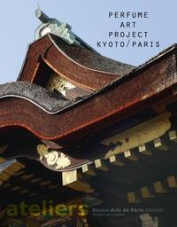 Jean-Marc Bustamante et Tadashi Kawamata - Perfume Art Project Kyoto / Paris.