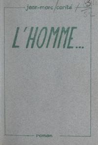 Jean-Marc Carité - L'homme....