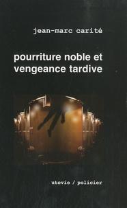Jean-Marc Carité - La part des anges Tome 1 : Pourriture noble et vengeance tardive.