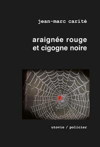 Jean-Marc Carité - La part des anges Tome 2 : Araignée rouge et cigogne noire.