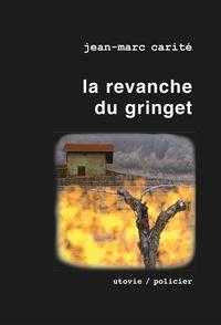 Jean-Marc Carité - La part des anges Tome 3 : La revanche du gringet.