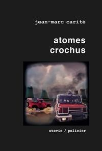 Jean-Marc Carité - La part des anges Tome 4 : Atomes crochus.