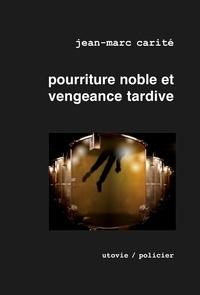 Jean-Marc Carité et Marie Fougère - Pourriture noble et vengeance tardive - Élu meilleur roman mondial sur le vin par les Gourmands Awards 2010.