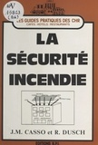 Jean-Marc Casso et Raymond Dusch - La sécurité incendie.