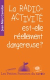 Jean-Marc Cavedon - La radioactivité est-elle réellement dangereuse ?.