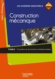 Jean-Marc Célarier et Calogero Minacori - Construction mécanique - Tome 2, Première et terminale professionnelles.