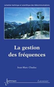Jean-Marc Chaduc - La gestion des fréquences.