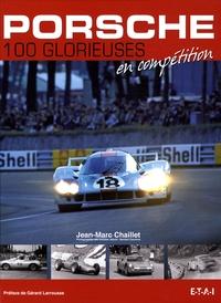 Jean-Marc Chaillet - Porsche - 100 glorieuses en compétition.