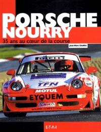 Jean-Marc Chaillet - Porshe Nourry - Trente-cinq ans au coeur de la course.