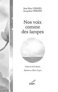 Jean-Marc Chanel et Jacqueline Persini - Nos voix comme des lampes.