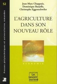 Jean-Marc Chappuis et Dominique Barjolle - L'agriculture dans son nouveau rôle.