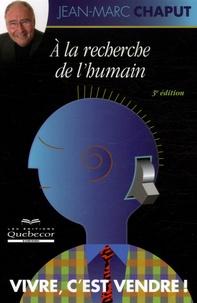 Jean-Marc Chaput - A la recherche de l'humain.