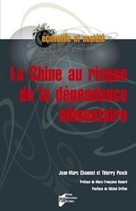 Jean-Marc Chaumet et Thierry Pouch - La Chine au risque de la dépendance alimentaire.