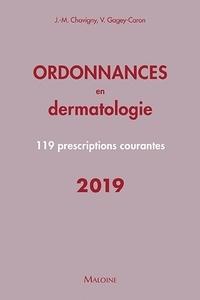 Jean-Marc Chavigny et Véronique Gagey-Caron - Ordonnances en dermatologie - 119 prescriptions courantes.