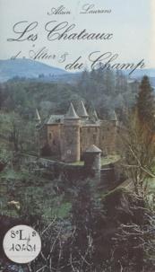 Jean-Marc Chevalier et Alain Laurans - Les châteaux d'Altier et du Champ.