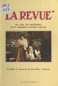 Jean-Marc Chotteau - «La Revue» ou 1932, les mémoires d'un cabaret-concert lillois.