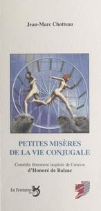 Jean-Marc Chotteau - Petites misères de la vie conjugale.